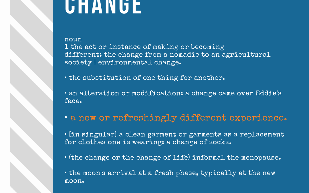 How to experience change