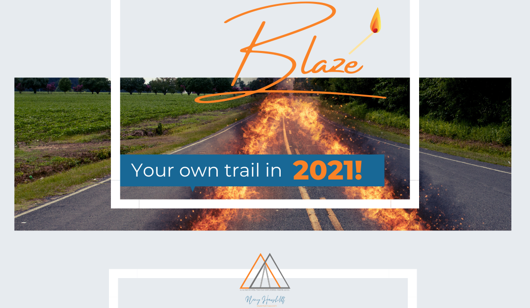 Want to BLAZE your own trail in 2021?❤️🔥